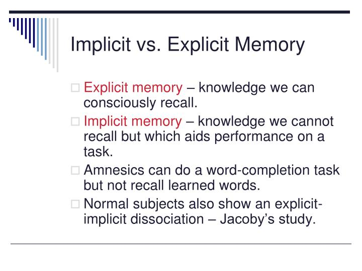 Implicit vs. Explicit Memory