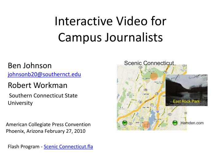 Interactive video for campus journalists