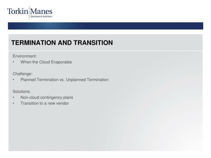 TERMINATION AND TRANSITION