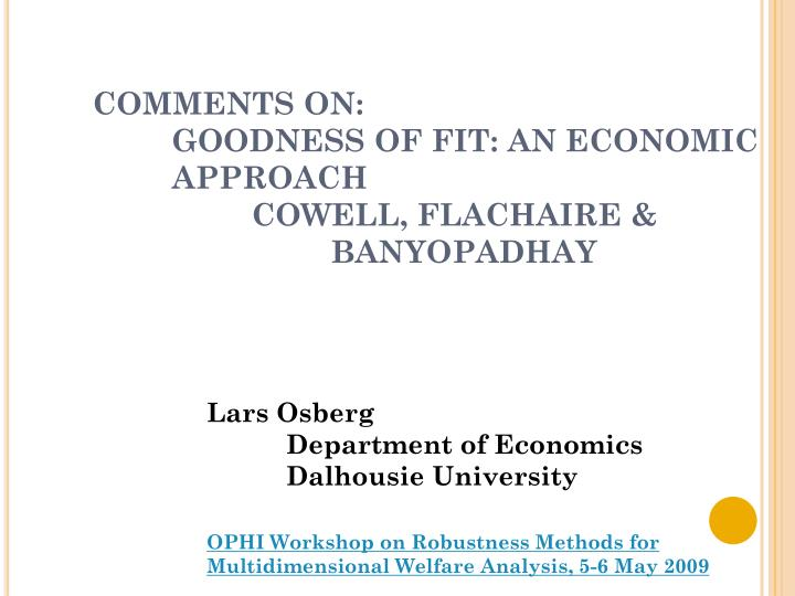 comments on goodness of fit an economic approach cowell flachaire banyopadhay n.