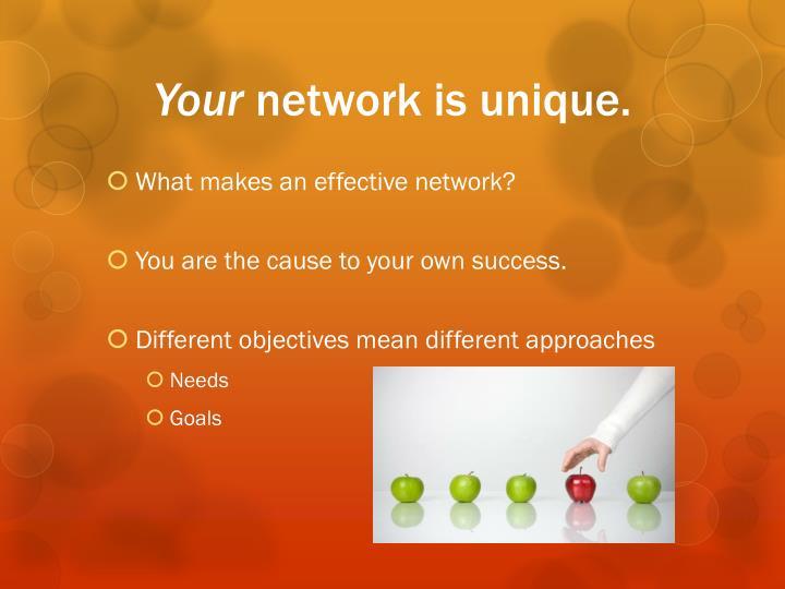 Your network is unique