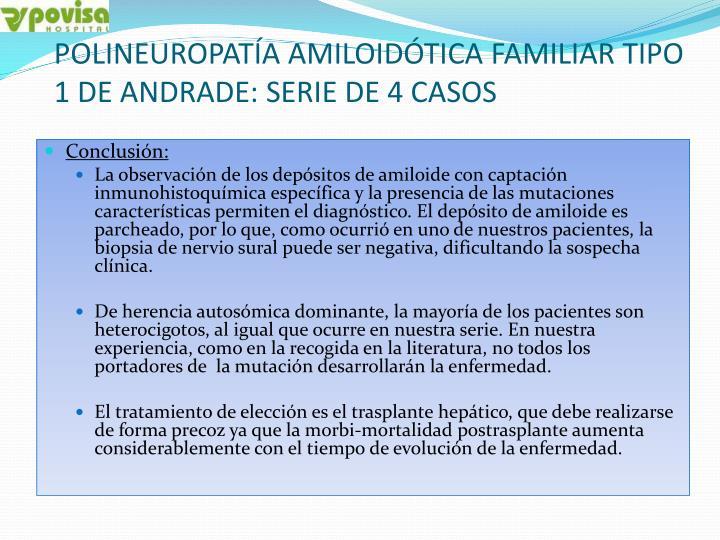 POLINEUROPATÍA AMILOIDÓTICA FAMILIAR TIPO 1 DE ANDRADE: SERIE DE 4 CASOS
