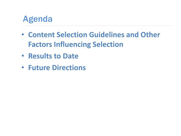 Content Selection Guidelines and Other Factors Influencing Selection