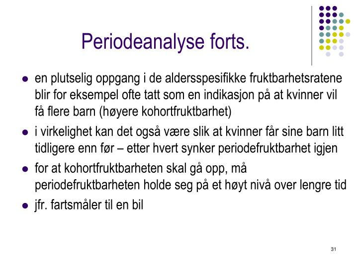 Periodeanalyse forts.