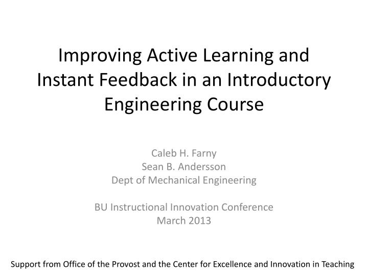 Improving active learning and instant feedback in an introductory engineering course
