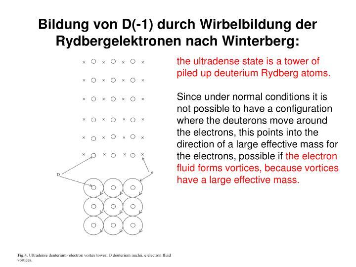 Bildung von D(-1) durch Wirbelbildung der Rydbergelektronen nach Winterberg: