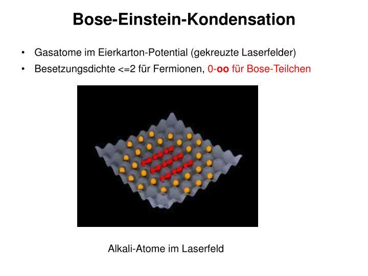 Bose-Einstein-Kondensation