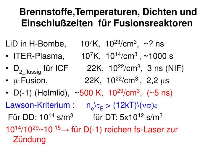 Brennstoffe,Temperaturen, Dichten und Einschlußzeiten  für Fusionsreaktoren