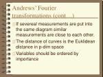 andrews fourier transformations cont