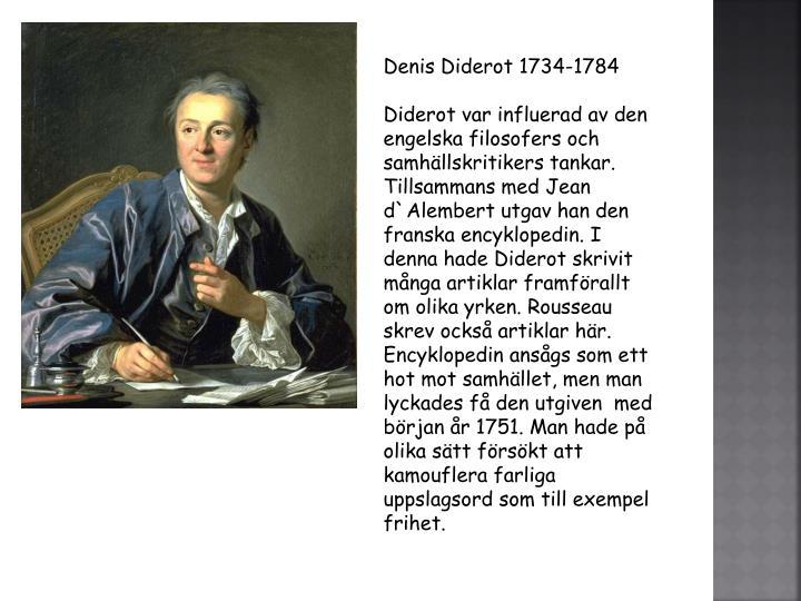 Denis Diderot 1734-1784