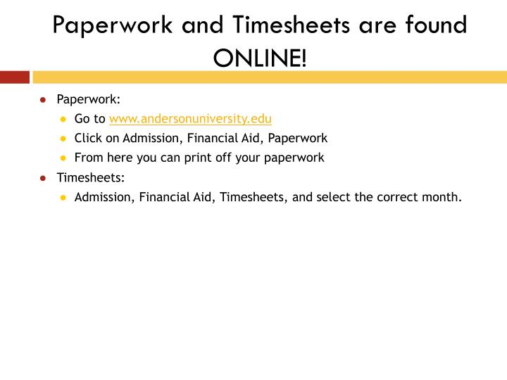 Paperwork and Timesheets are found ONLINE!