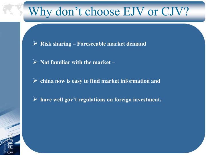 Why don't choose EJV or CJV?