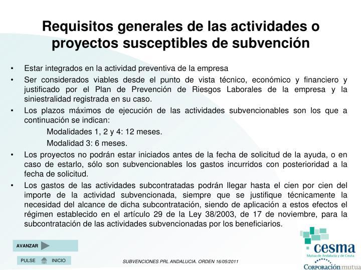Requisitos generales de las actividades o proyectos susceptibles de subvención
