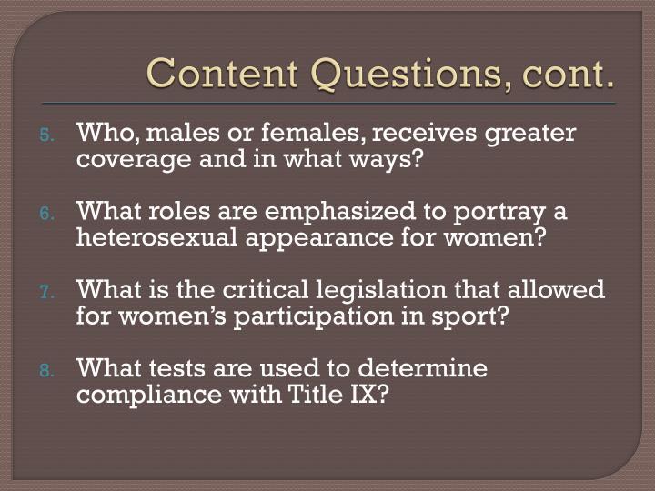 Content Questions, cont.