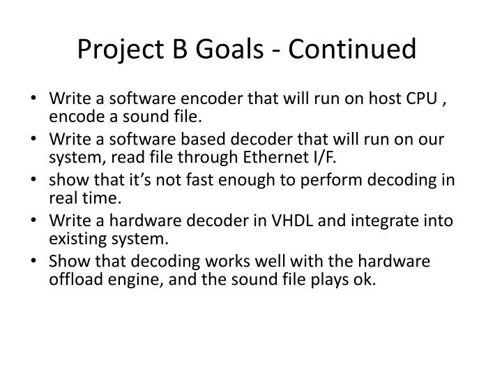 Project B Goals - Continued