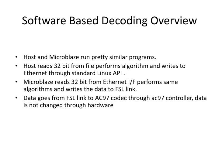 Software Based Decoding Overview