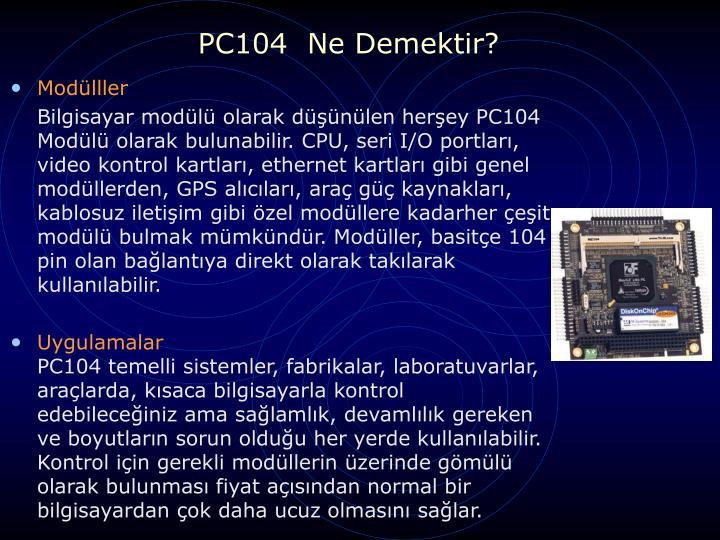 PC104  Ne Demektir?