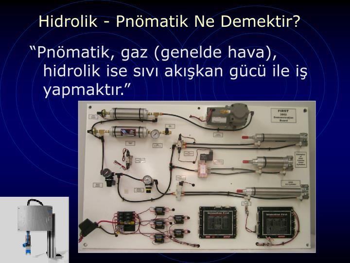 Hidrolik - Pnömatik Ne Demektir?