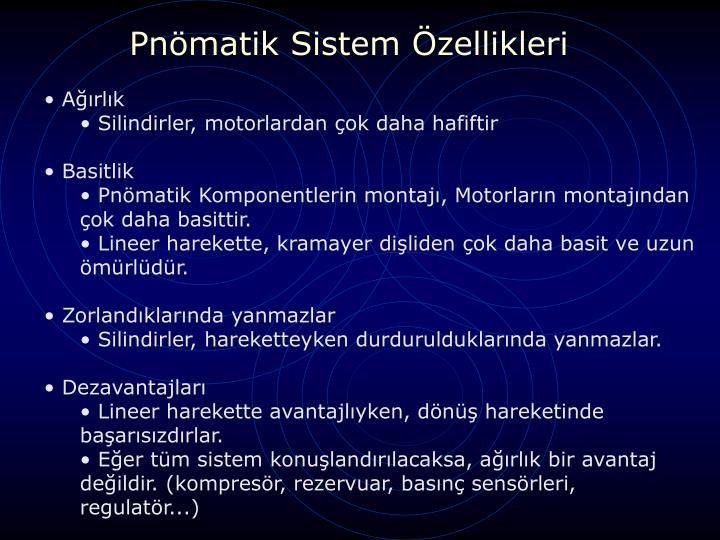 Pnömatik Sistem Özellikleri
