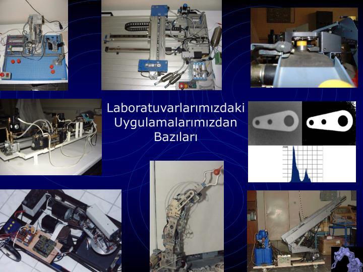 Laboratuvarlarımızdaki Uygulamalarımızdan Bazıları