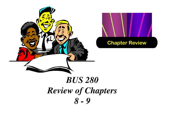 Bus 280 review of chapters 8 9
