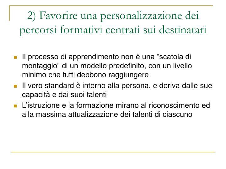 2) Favorire una personalizzazione dei percorsi formativi centrati sui destinatari