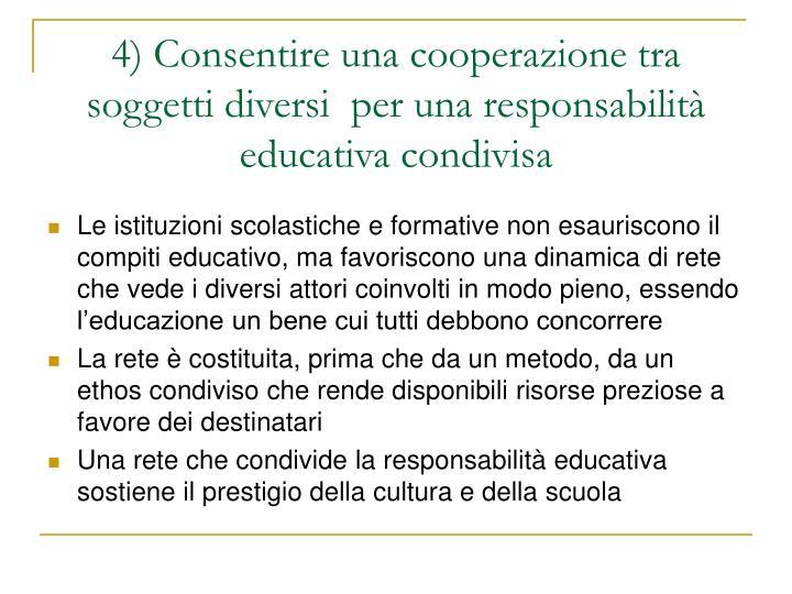 4) Consentire una cooperazione tra soggetti diversi  per una responsabilità educativa condivisa