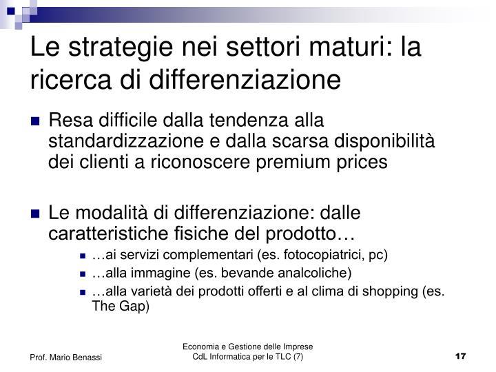 Le strategie nei settori maturi: la ricerca di differenziazione