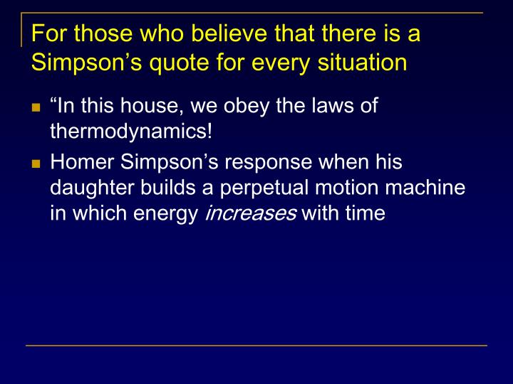 For those who believe that there is a Simpson's quote for every situation