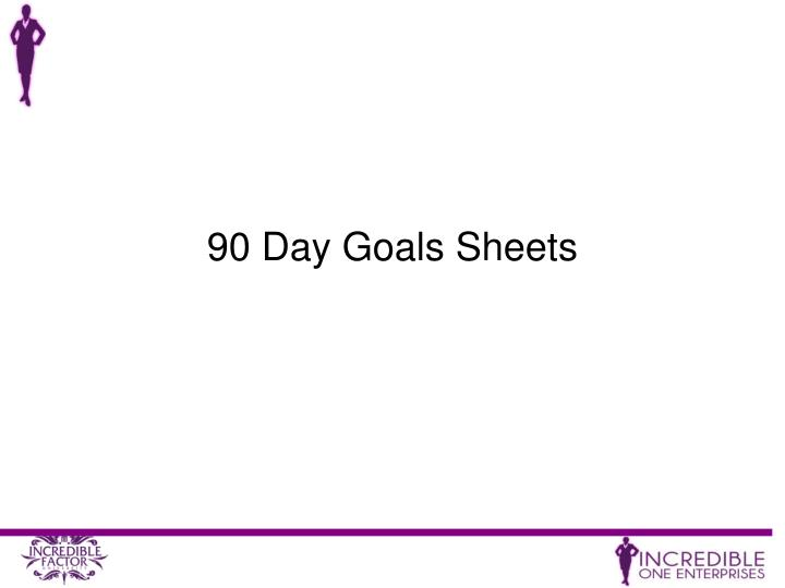 90 Day Goals Sheets