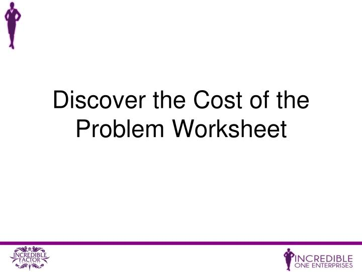 Discover the Cost of the Problem Worksheet