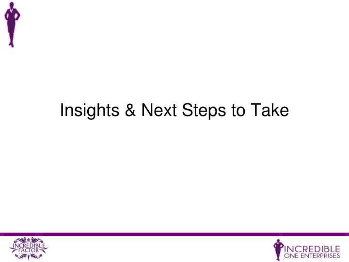 Insights & Next Steps to Take