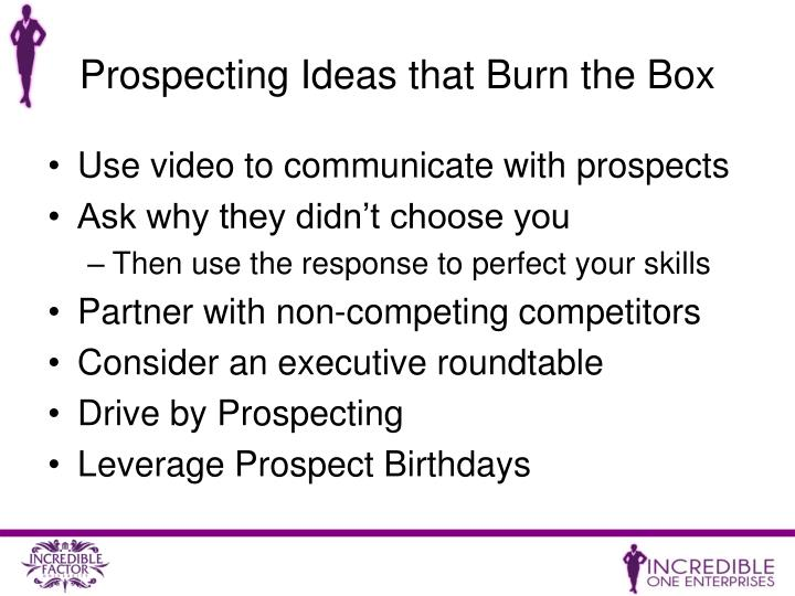 Prospecting Ideas that Burn the Box