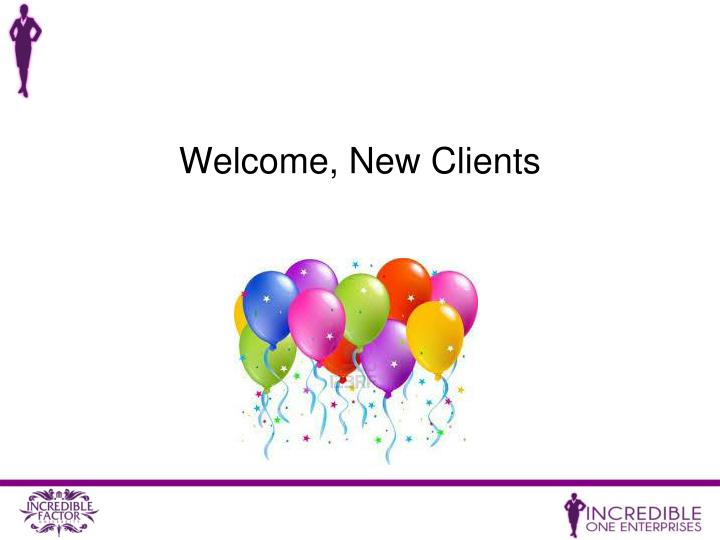 Welcome, New Clients