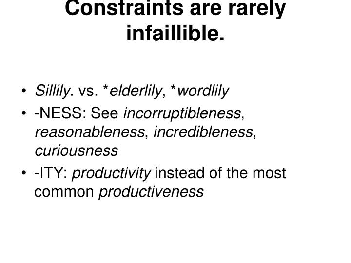 Constraints are rarely