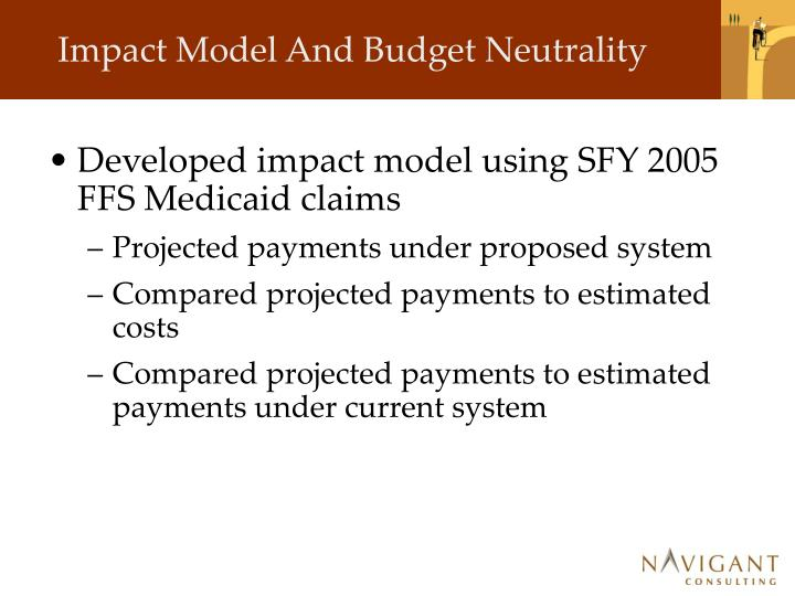 Impact Model And Budget Neutrality
