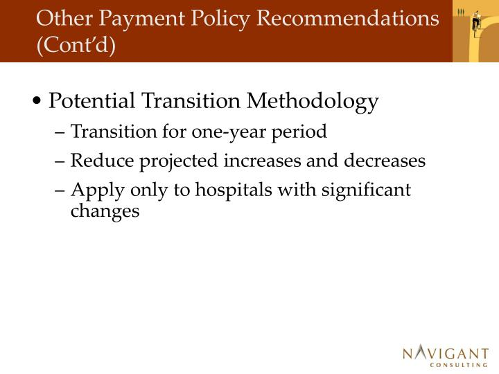 Other Payment Policy Recommendations (Cont'd)