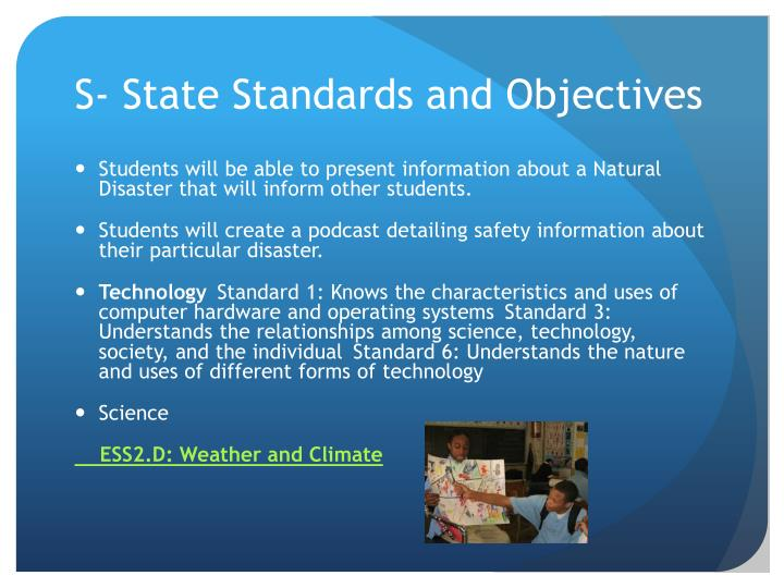 S- State Standards and Objectives