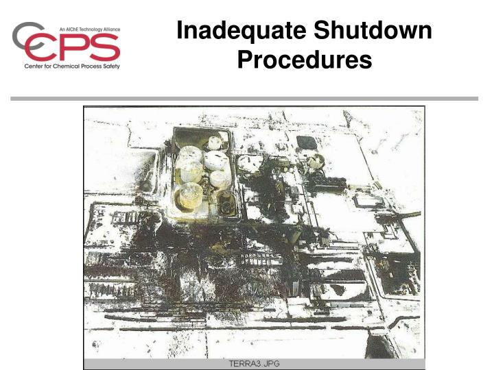 Inadequate Shutdown Procedures