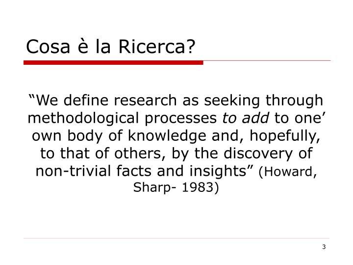 Cosa la ricerca
