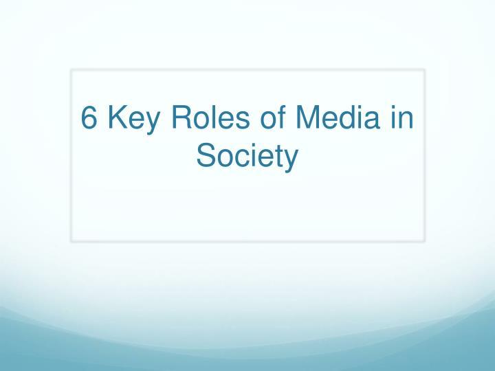6 Key Roles of Media in Society