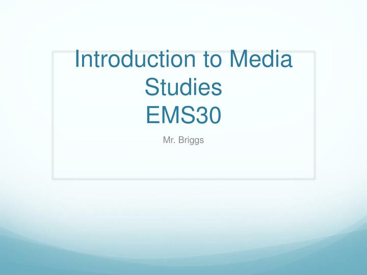 Introduction to media studies ems30