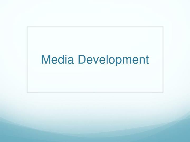 Media Development