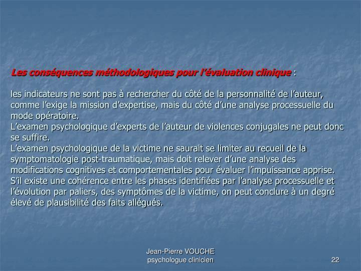 Les conséquences méthodologiques pour l'évaluation clinique