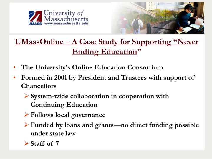 """UMassOnline – A Case Study for Supporting """"Never Ending Education"""