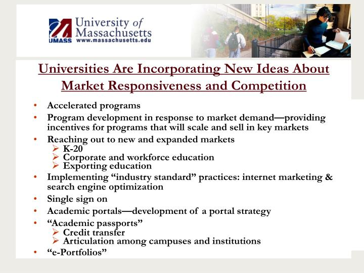 Universities Are Incorporating New Ideas About Market Responsiveness and Competition