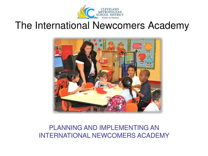 the international newcomers academy n.