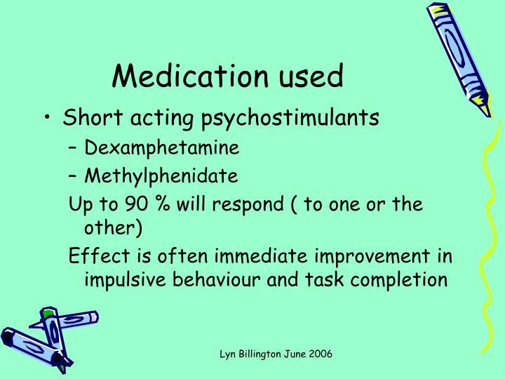 Medication used