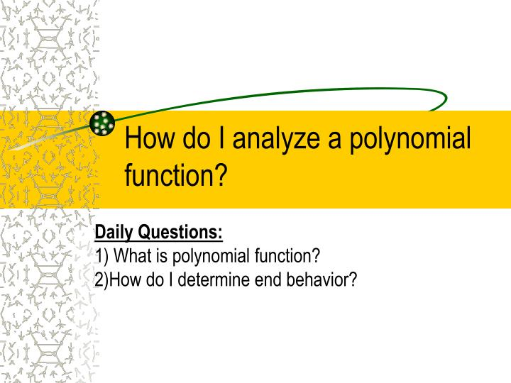 How do I analyze a polynomial function?