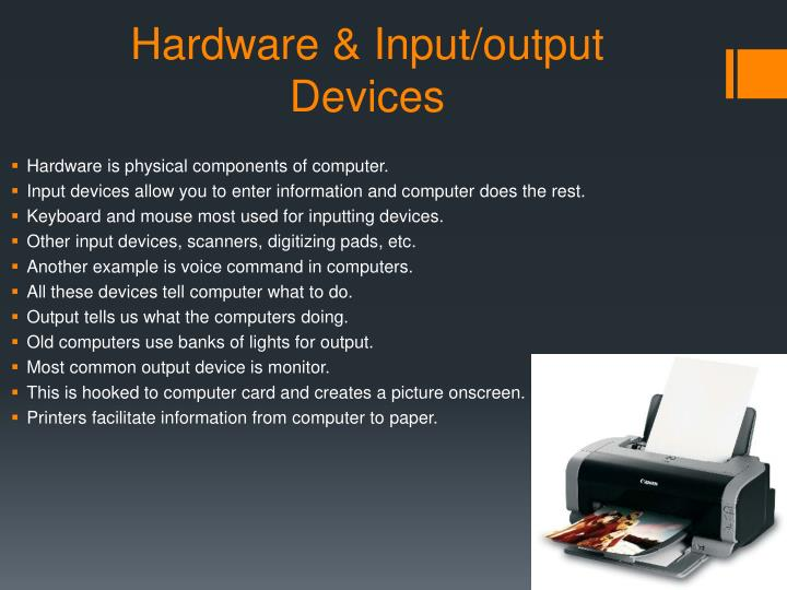 Hardware & Input/output Devices